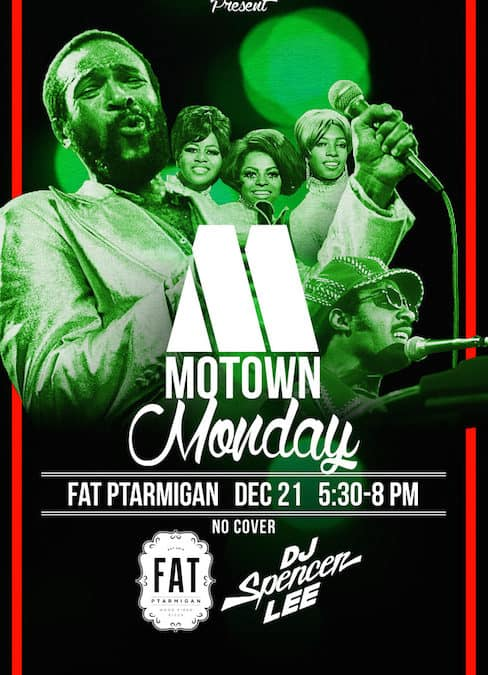 Motown Monday Dec. 21 at Fat Ptarmigan