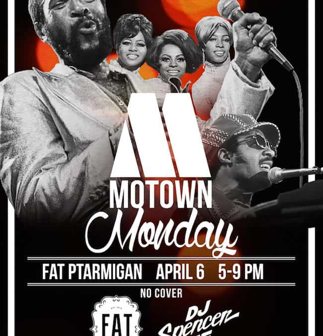 Motown Monday at Fat Ptarmigan