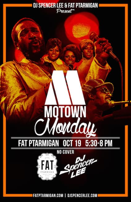 Motown Monday Oct. 19 at Fat Ptarmigan