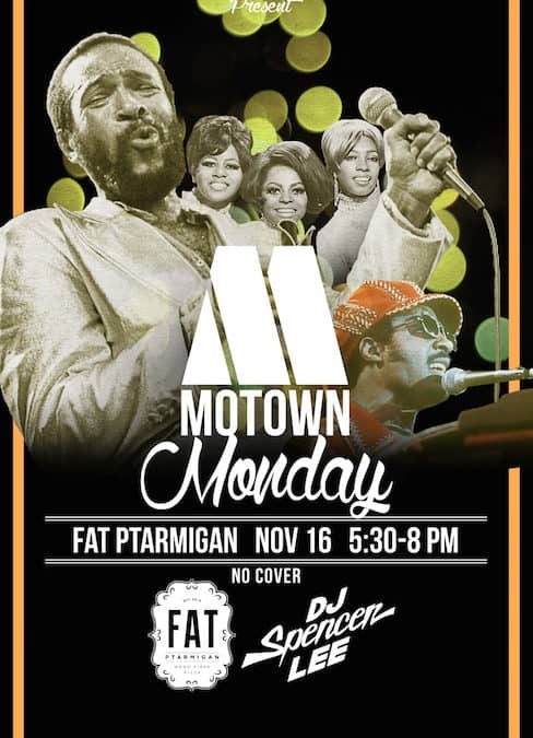 Motown Monday Nov. 16 at Fat Ptarmigan