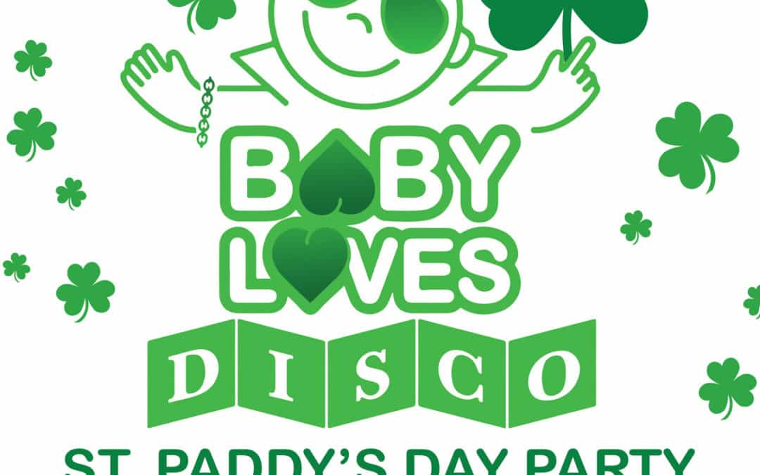 Baby Loves Disco St. Paddy's Party