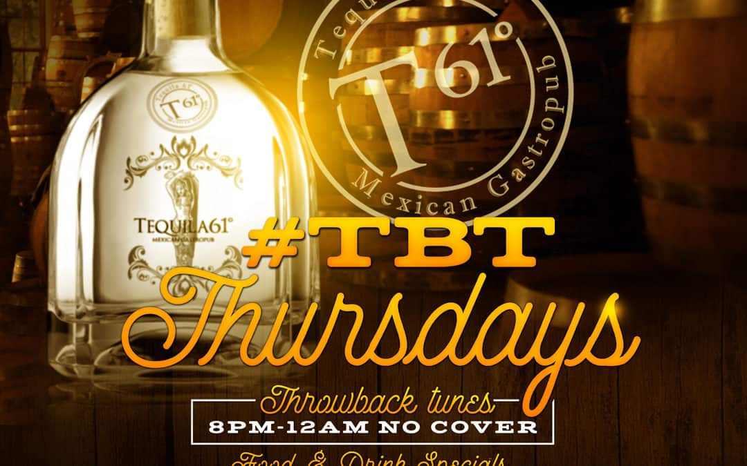 #TBT Thursdays at Tequila 61